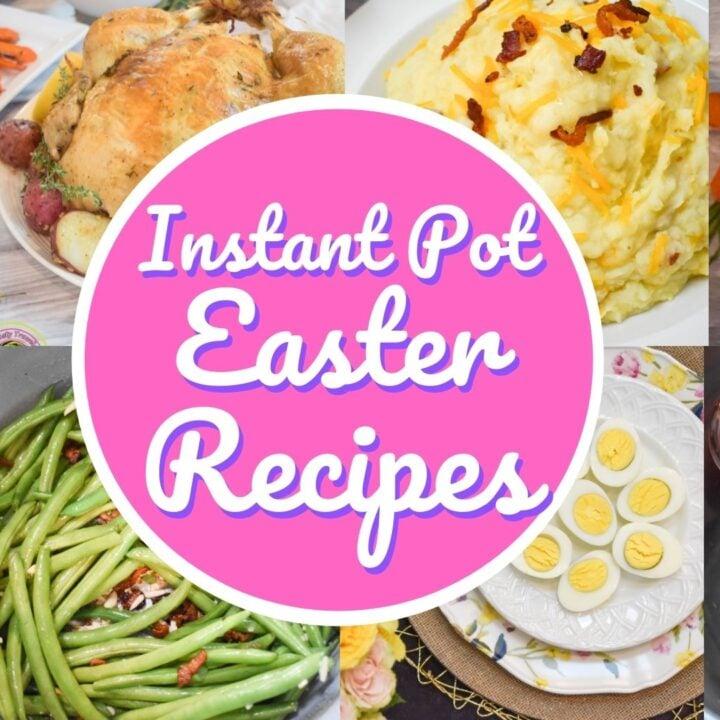 Instant Pot Easter Recipes